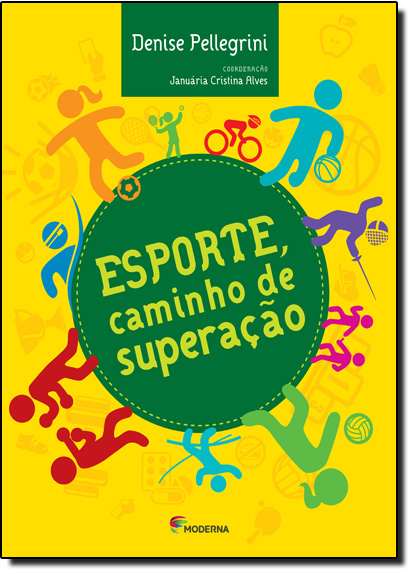 Esporte, Caminho de Superação, livro de Denise Pellegrini