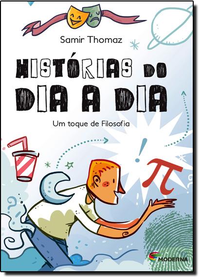 Histórias do Dia a Dia: Um Toque de Filosofia, livro de Samir Thomaz