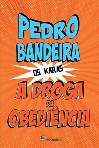 Droga da Obediência, A - Coleção os Karas, livro de Pedro Bandeira
