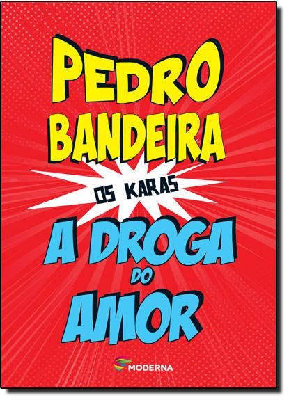 Droga do Amor, A - Coleção os Karas, livro de Pedro Bandeira