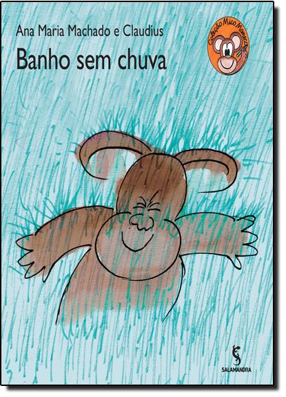 Banho Sem Chuva, livro de Ana Maria Machado