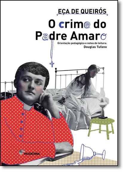 Crime do Padre Amaro, O - Coleção Travessias, livro de Eça de Queirós