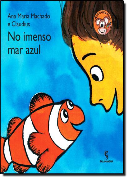 No Imenso Mar Azul - Coleção Mico Maneco, livro de Ana Maria Machado