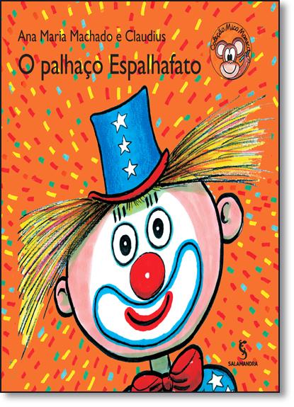 Palhaço Espalhafato, O - Coleção Mico Maneco, livro de Ana Maria Machado