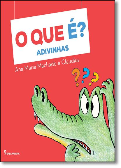 O Que É? - Coleção Adivinhe Só, livro de Ana Maria Machado