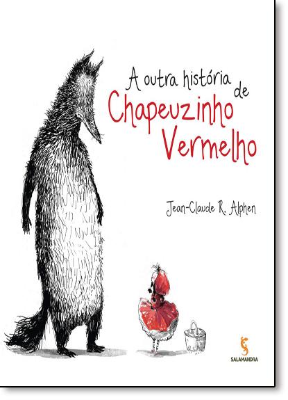 Outra História de Chapeuzinho Vermelho, A, livro de Jean-Claude R. Alphen