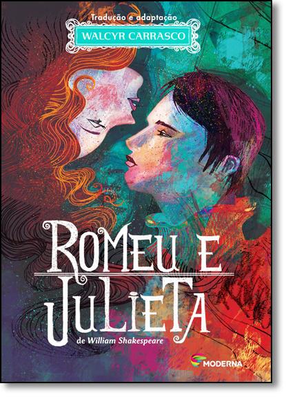 Romeu e Julieta - Série Clássicos Universais, livro de William Shakespeare