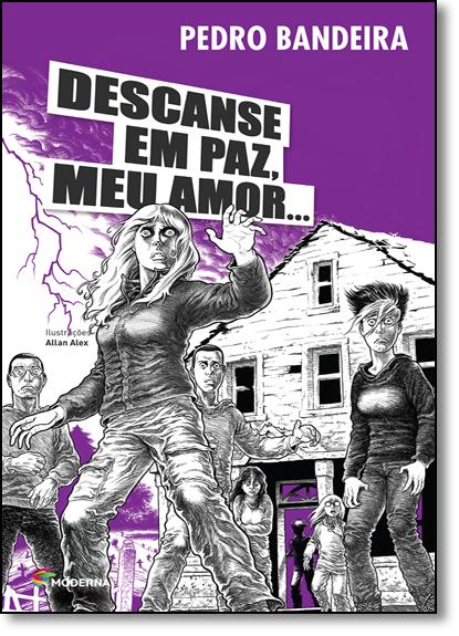 Descanse em Paz, Meu Amor... - Série Mistério, Suspense e Aventura, livro de Pedro Bandeira