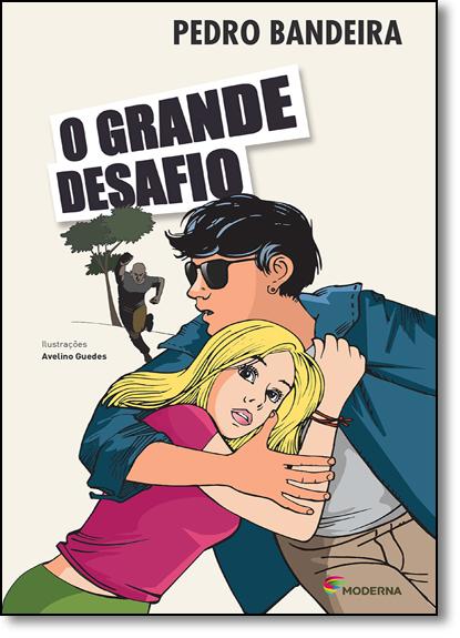 Grande Desafio, O - Série Mistério, Suspense e Aventura, livro de Pedro Bandeira