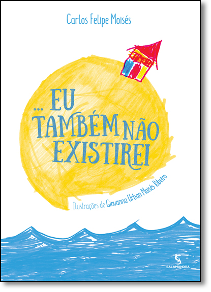Eu Também Não Existirei, livro de Carlos Felipe Moisés
