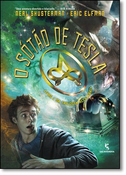 Sótão de Tesla, O - Vol.1 - Trilogia Accelerati, livro de Neal Shusterman
