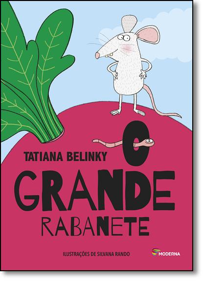 Grande Rabanete, O, livro de Tatiana Belinky