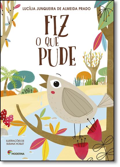 Fiz O Que Pude - Coleção Girassol, livro de Lucília Junqueira de Almeida Prado