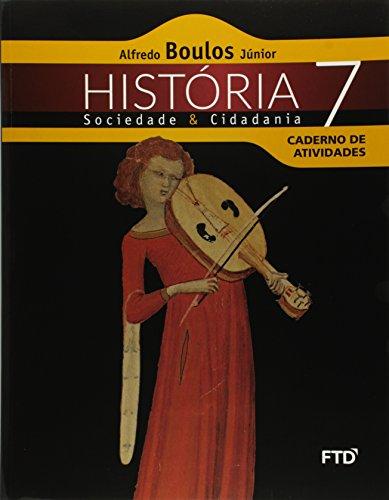 História Sociedade & Cidadania - 7º Caderno Atividade, livro de Alfredo Boulos Júnior
