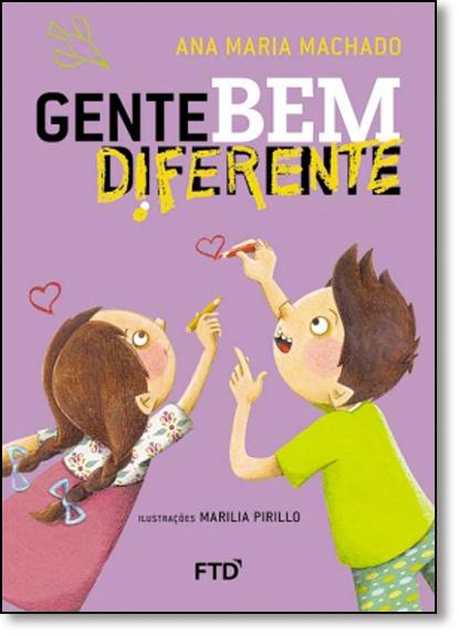Gente Bem Diferente, livro de Ana Maria Machado