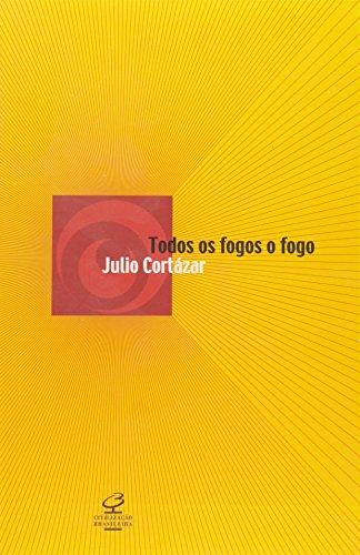 Todos Os Fogos O Fogo, livro de Júlio Cortázar