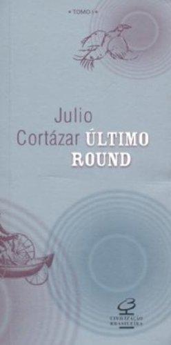 Último Round - Tomo I, livro de Julio Cortazar