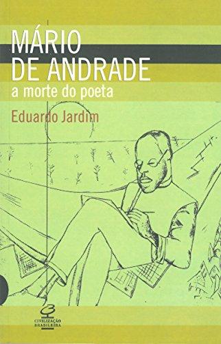 Mário De Andrade. A Morte Do Poeta, livro de Eduardo Jardim