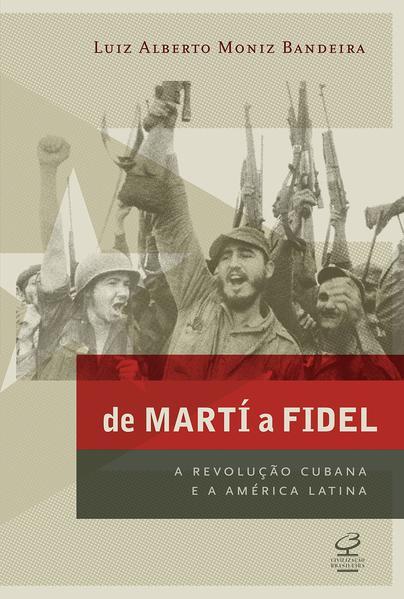 De Martí a Fidel, livro de Moniz Bandeira