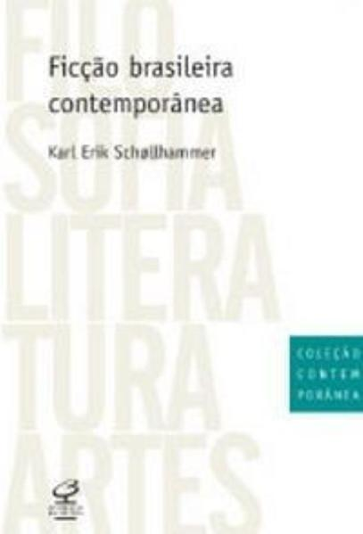 Ficção Brasileira Contemporânea, livro de Karl Erik Schollhammer