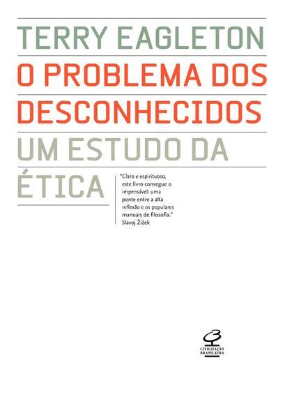 O Problema dos Desconhecidos. Um Estudo de Ética, livro de Terry Eagleton