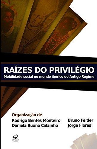Raízes do Privilegio, livro de Rodrigo Nunes Bentes Monteiro
