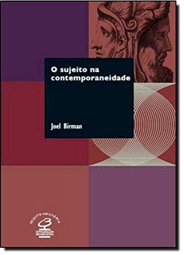 O Sujeito na Contemporaneidade, livro de Joel Birman