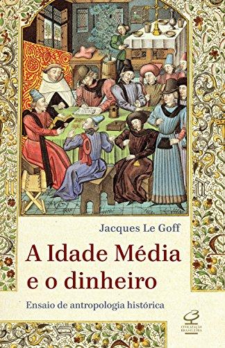 A Idade Média e O Dinheiro, livro de Jacques Le Goff