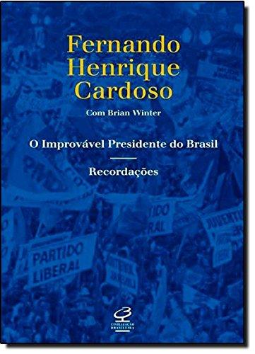 O Improvável Presidente do Brasil. Recordações, livro de Fernando Henrique Cardoso