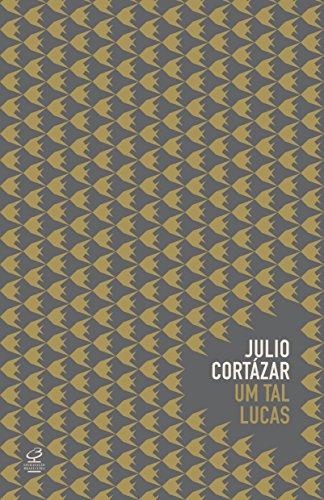 Um Tal Lucas, livro de Julio Cortázar