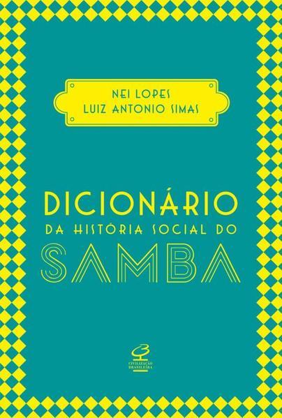 Dicionário da História Social do Samba, livro de Nei Lopes, Luiz Antonio Simas