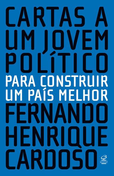 Cartas a Um Jovem Político, livro de Fernando Henrique Cardoso