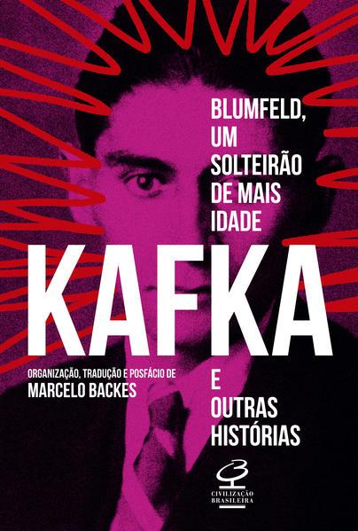 Blumfeld, um solteirão de mais idade e outras histórias, livro de Franz Kafka
