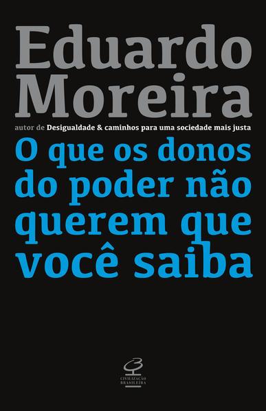 O que os donos do poder não querem que você saiba, livro de Eduardo Moreira