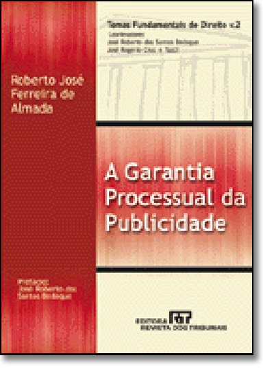 Garantia Processual da Publicidade, A, livro de Roberto Jose Ferreira de Almada