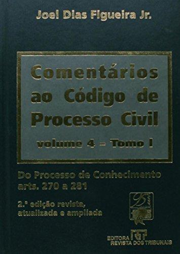 Comentários ao Código de Processo Civil - Volume 4. Tomo I, livro de Joel Dias Figueira Júnior