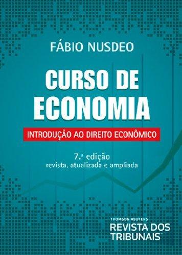 Curso De Economia. Introdução Ao Direito Econômico, livro de Fábio Nusdeo