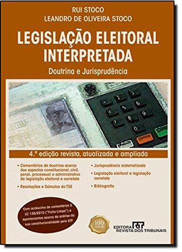 Legislação Eleitoral Interpretada. Doutrina E Jurisprudência, livro de Leandro de Oliveira Stoco