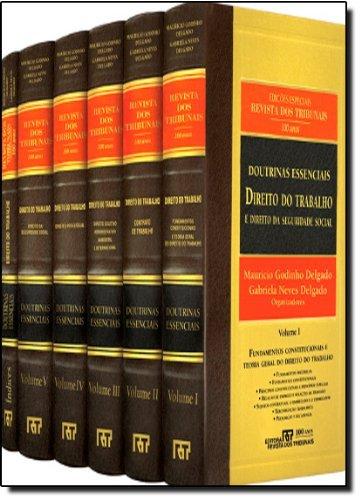 Doutrinas Essenciais. Direito Trabalho - 6 Volumes. Coleção Completa, livro de Maurício Godinho Delgado, Gabriela Neves Delgado