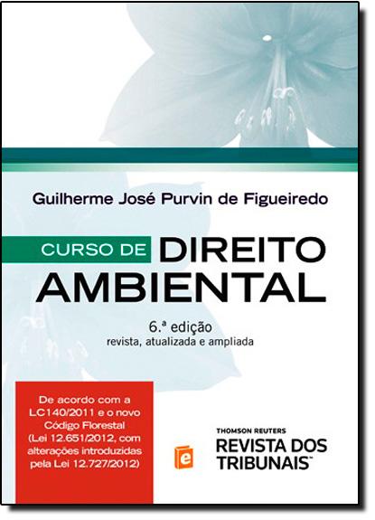 Curso de Direito Ambiental, livro de Guilherme José Purvin de Figueiredo