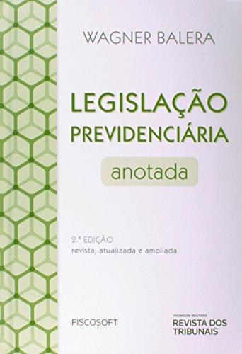 Legislação Previdenciária Anotada, livro de Wagner Balera