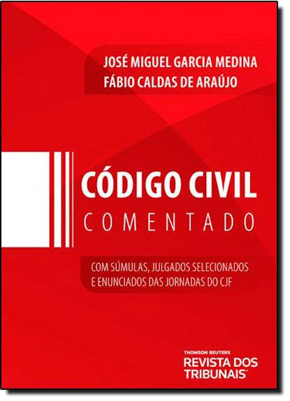 Codigo Civil Comentado, livro de José Miguel Garcia Medina