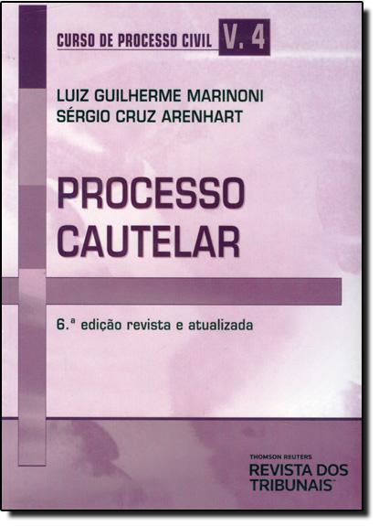 Curso de Processo Civil: Processo Cautelar - Vol.4, livro de Luiz Guilherme Marinoni