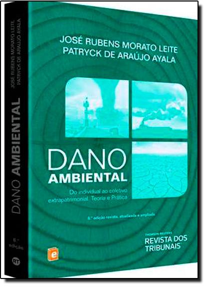 Dano Ambiental: Do Individuo ao Coletivo, livro de Patryck de Araújo Ayala