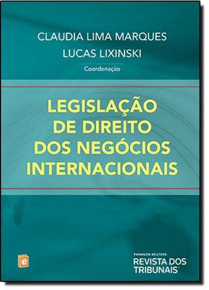 Legislação de Direito dos Negócios Internacionais, livro de Claudia Lima Marques