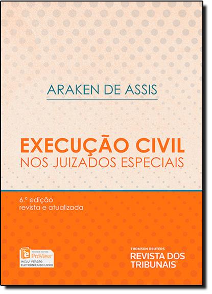 Execução Civil nos Juizados Especiais, livro de Araken de Assis