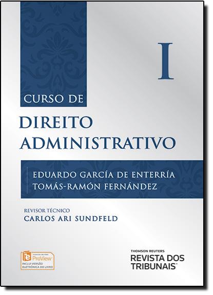Curso de Direito Administrativo - Vol.1, livro de Eduardo Garcia de Enterria