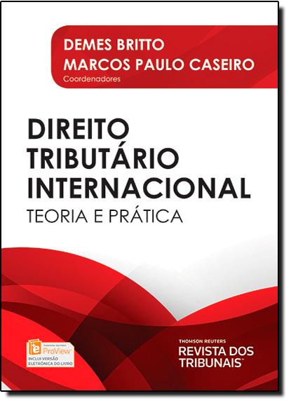 Direito Tributário Internacional: Teoria e Prática, livro de Dames Britto