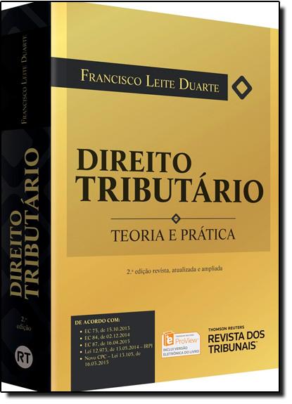 Direito Tributário: Teoria e Prática, livro de Francisco Leite Duarte