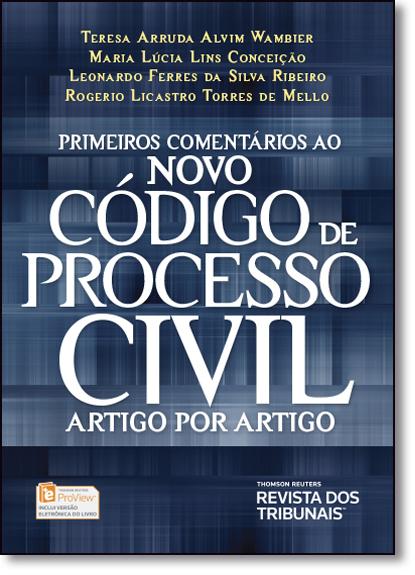 Primeiros Comentários ao Novo Código de Processo Civil: Artigo Por Artigo, livro de Teresa Arruda Alvim Wambier